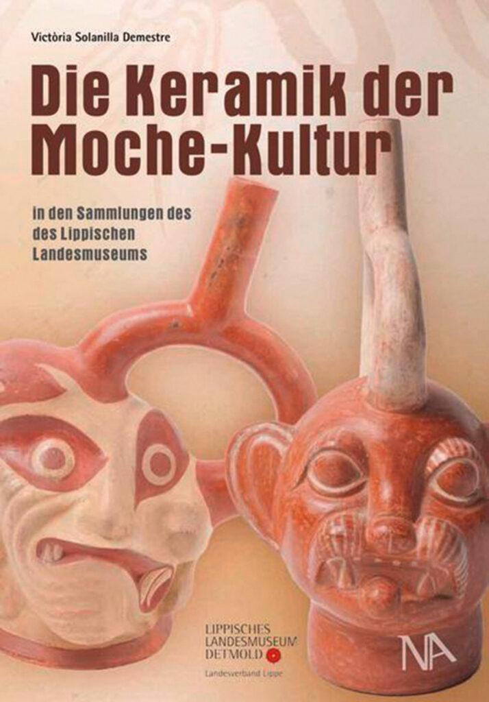Die Keramik der Moche-Kultur in den Sammlungen des Lippischen Landesmuseums