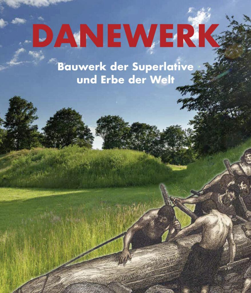 Danewerk – Bauwerk der Superlative und Erbe der Welt