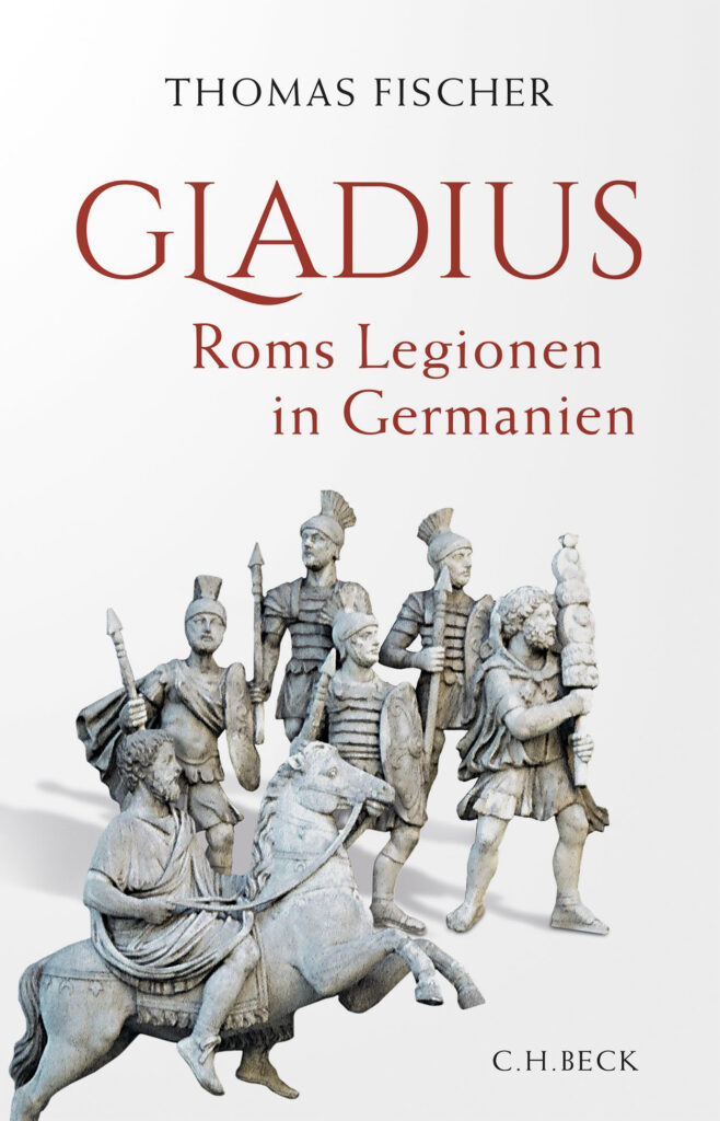 Gladius – Roms Legionen in Germanien