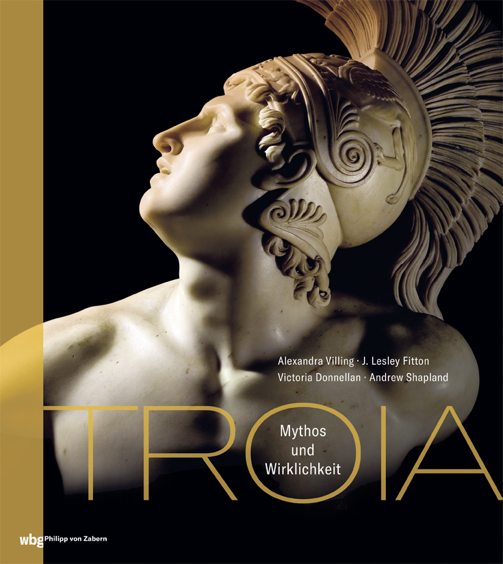 Troia – Mythos und Wirklichkeit