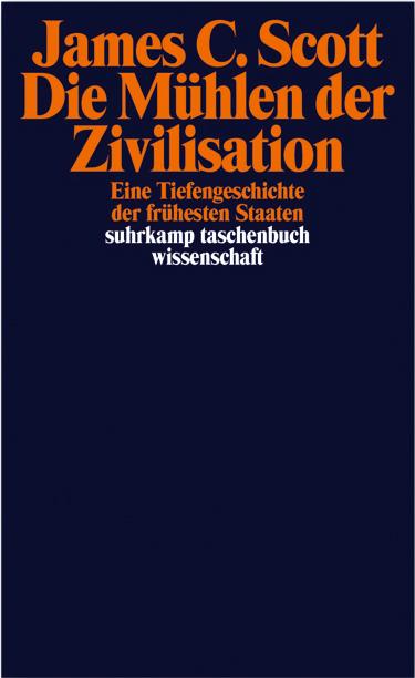 Mühlen der Zivilisation – Eine Tiefengeschichte der frühesten Staaten