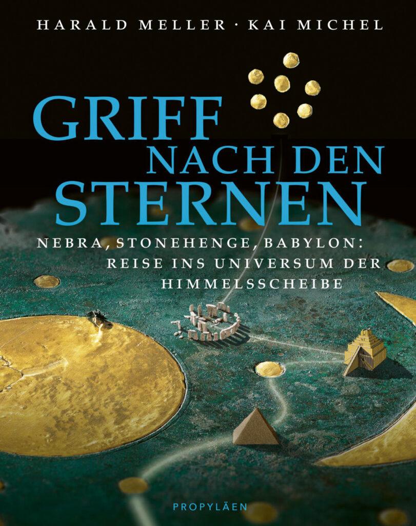 Cover: Griff nach den Sternen – Nebra, Stonehenge, Babylon
