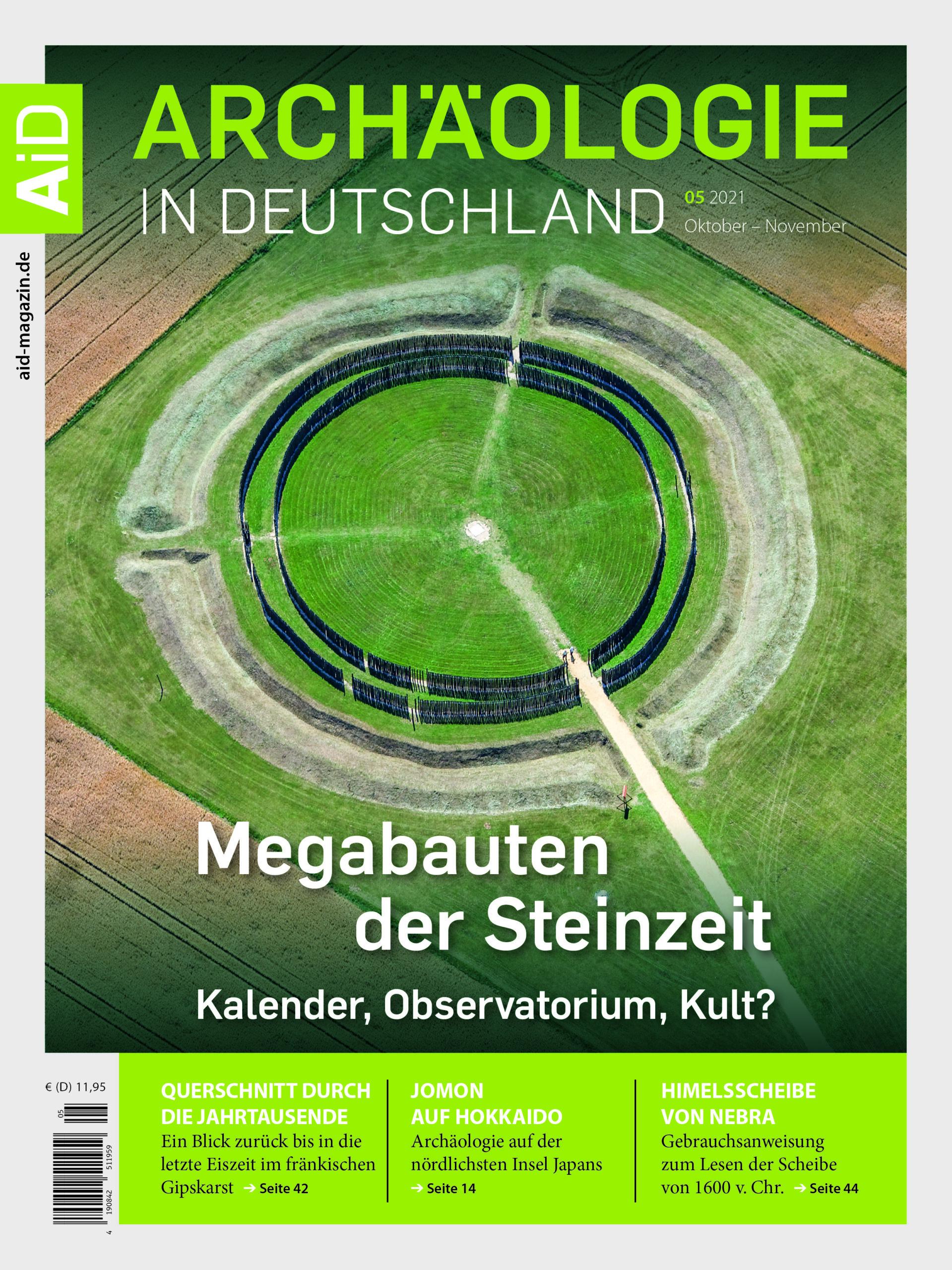 »Megabauten der Steinzeit – Kalender, Observatorium, Kult?« – Archäologie in Deutschland 5/21