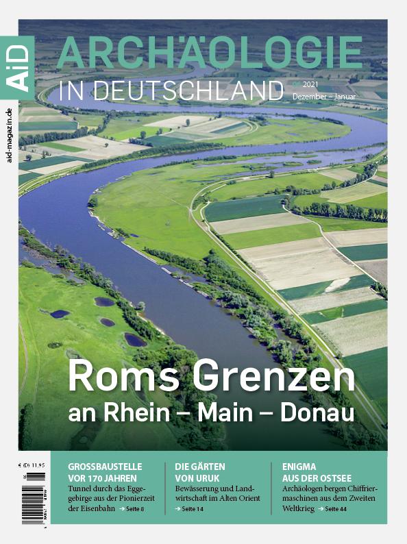 »Roms Grenzen an Rhein – Main – Donau« – Archäologie in Deutschland 6/21